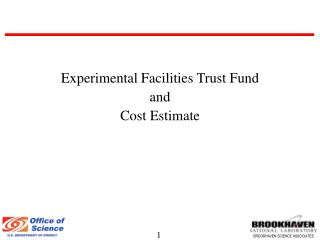 Experimental Facilities Trust Fund and Cost Estimate