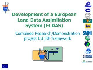 Development of a European Land Data Assimilation System (ELDAS)
