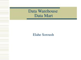 Data Warehouse   Data Mart