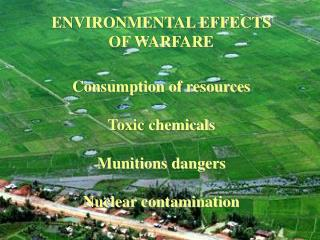 ENVIRONMENTAL EFFECTS OF WARFARE