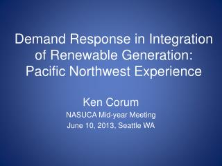 Demand Response in Integration of Renewable Generation: Pacific Northwest Experience