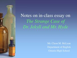 Notes on in-class essay on  The Strange Case of  Dr. Jekyll and Mr. Hyde