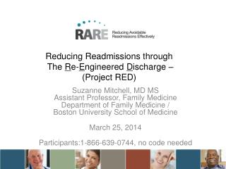 Reducing Readmissions through  The  R e- E ngineered  D ischarge – (Project RED)