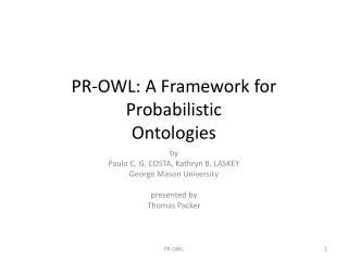 PR-OWL: A Framework for Probabilistic Ontologies
