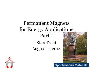 Permanent Magnets for Energy Applications Part 1