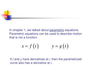 In chapter 1, we talked about  parametric  equations.