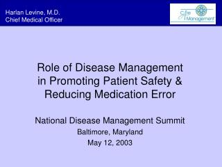 Role of Disease Management in Promoting Patient Safety & Reducing Medication Error