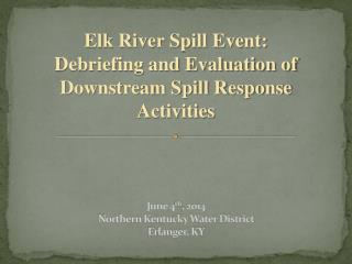 June 4 th , 2014 Northern Kentucky Water District Erlanger, KY