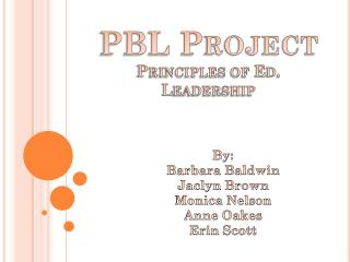PBL Project Principles of Ed. Leadership