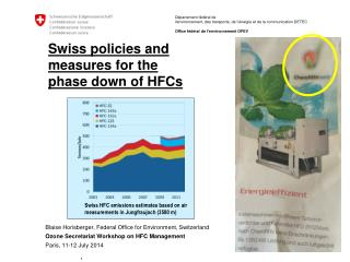 Swiss policies and  measures for the  phase down of HFCs