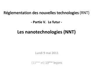 Lundi 9 mai 2011 (11 ème  et)  13 ème  leçons