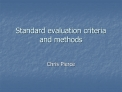 Standard evaluation criteria and methods