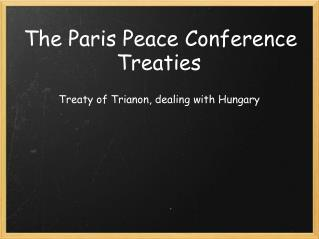 The Paris Peace Conference Treaties