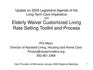 Phil Manz Director of Assisted Living, Housing and Home Care Pmanz@careproviders 952 851 2484