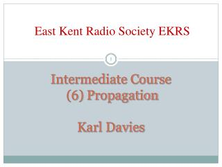 Intermediate Course (6) Propagation Karl Davies
