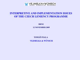 INTERPRETIVE AND IMPLEMENTATION ISSUES  OF THE CZECH LENIENCY PROGRAMME