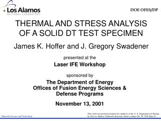 THERMAL AND STRESS ANALYSIS OF A SOLID DT TEST SPECIMEN