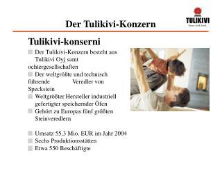 Der Tulikivi-Konzern