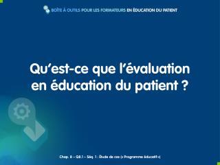 Qu'est-ce que l'évaluation en éducation du patient ?
