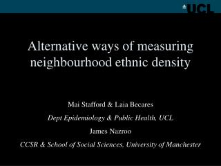 Alternative ways of measuring neighbourhood ethnic density