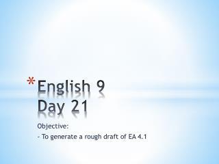 English 9  Day 21