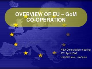 OVERVIEW OF EU – GoM  CO-OPERATION