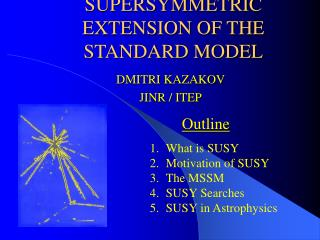 SUPERSYMMETRIC EXTENSION OF THE STANDARD MODEL