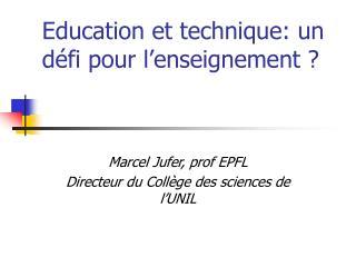 Education et technique: un défi pour l'enseignement ?