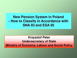 New Pension System in Poland  - How to Classify in Accordance with SNA 93 and ESA 95