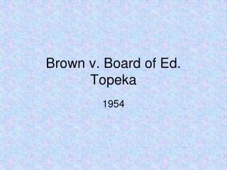 Brown v. Board of Ed.  Topeka