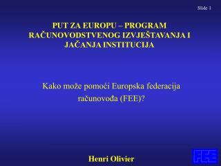PUT ZA EUROPU – PROGRAM RAČUNOVODSTVENOG IZVJEŠTAVANJA I JAČANJA INSTITUCIJA