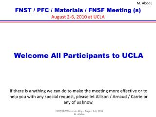 FNST / PFC / Materials / FNSF Meeting (s) August 2-6, 2010 at UCLA