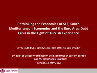3 rd  Bank of Greece Workshop on the Economies of Eastern Europe and Mediterranean Countries