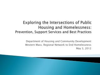 Department of Housing and Community Development Western Mass. Regional Network to End Homelessness