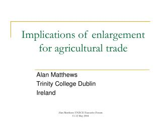 Implications of enlargement for agricultural trade