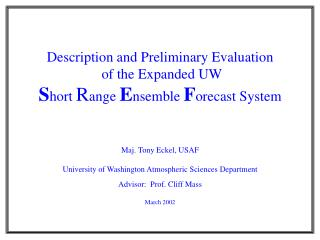 Description and Preliminary Evaluation  of the Expanded UW