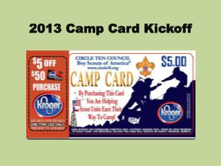 2013 Camp Card Kickoff