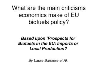 What are the main criticisms economics make of EU biofuels policy?