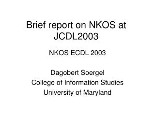 Brief report on NKOS at JCDL2003