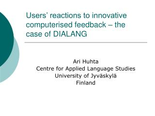 Users' reactions to innovative computerised feedback – the case of DIALANG