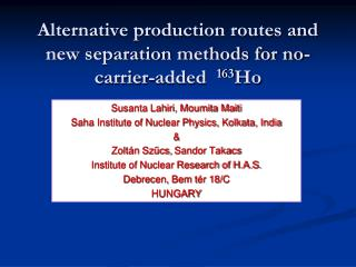 Alternative production routes and new separation methods for no-carrier-added   163 Ho