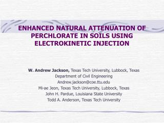 ENHANCED NATURAL ATTENUATION OF PERCHLORATE IN SOILS USING ELECTROKINETIC INJECTION