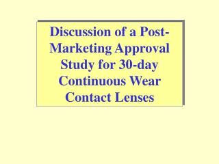 Discussion of a Post-Marketing Approval Study for 30-day Continuous Wear Contact Lenses