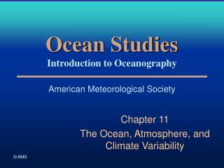 Ocean Studies Introduction to Oceanography American Meteorological Society