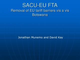 SACU-EU FTA Removal of EU tariff barriers vis a vis Botswana