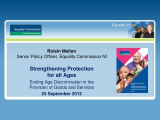 Roisin Mallon Senior Policy Officer , Equality Commission NI