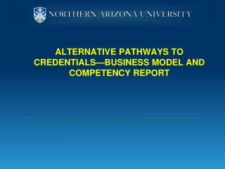 Alternative Pathways to Credentials—Business model and Competency Report