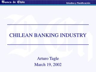 CHILEAN BANKING INDUSTRY