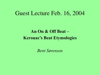 Guest Lecture Feb. 16, 2004