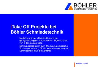 Take Off Projekte bei Böhler Schmiedetechnik